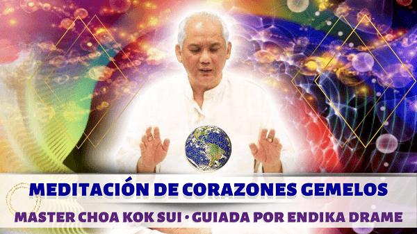 meditacion de corazones gemelos master choa kok sui